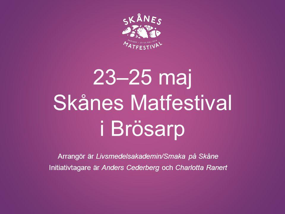 23–25 maj Skånes Matfestival i Brösarp