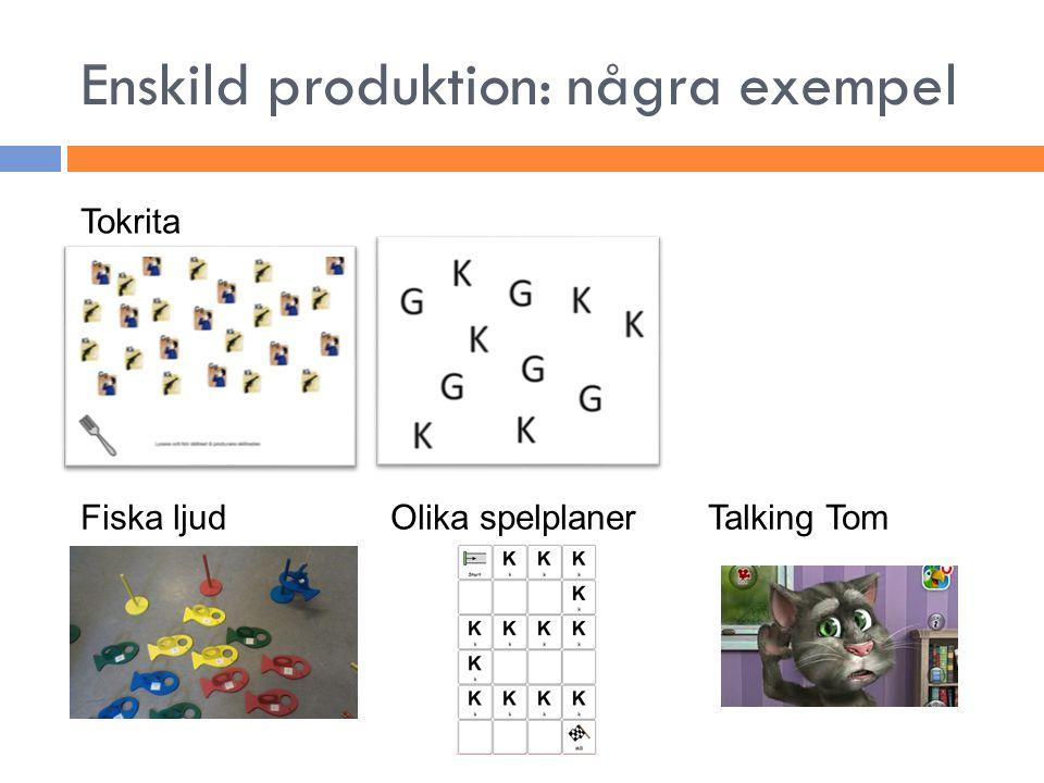 Enskild produktion: några exempel