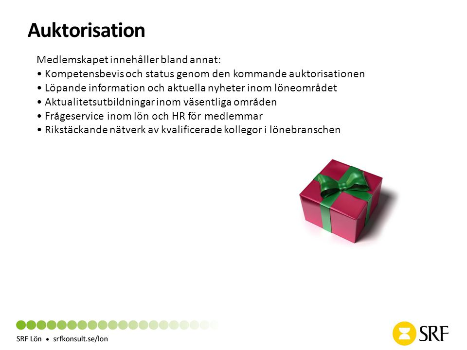 Auktorisation Medlemskapet innehåller bland annat:
