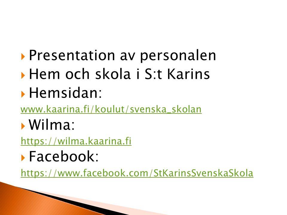 Presentation av personalen Hem och skola i S:t Karins Hemsidan: Wilma: