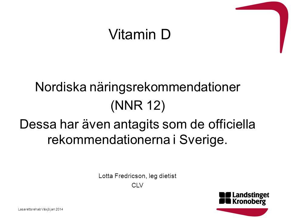 Vitamin D Nordiska näringsrekommendationer (NNR 12)