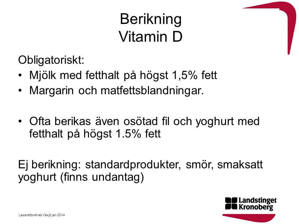 Berikning Vitamin D Obligatoriskt: