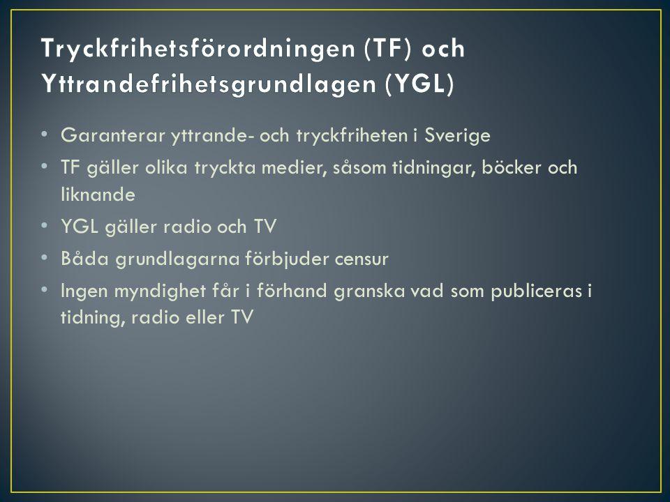 Tryckfrihetsförordningen (TF) och Yttrandefrihetsgrundlagen (YGL)