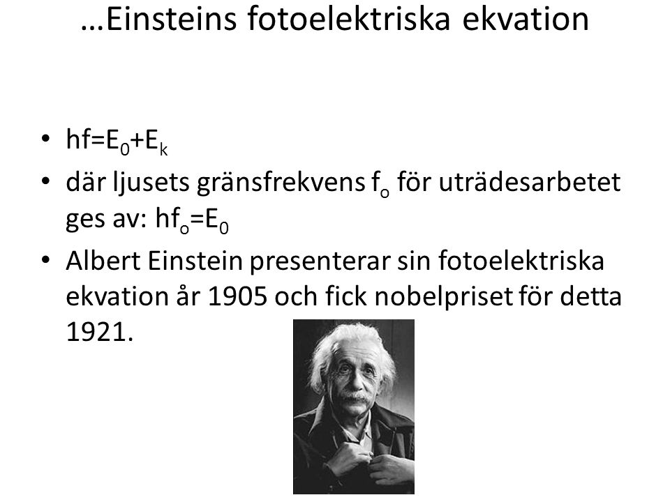 …Einsteins fotoelektriska ekvation