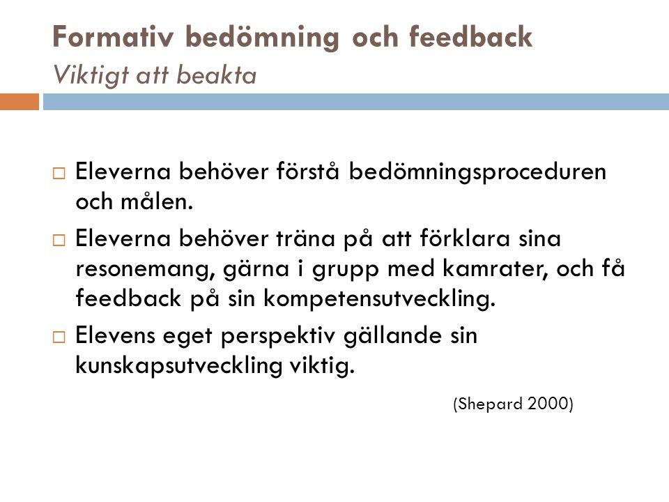 Formativ bedömning och feedback Viktigt att beakta