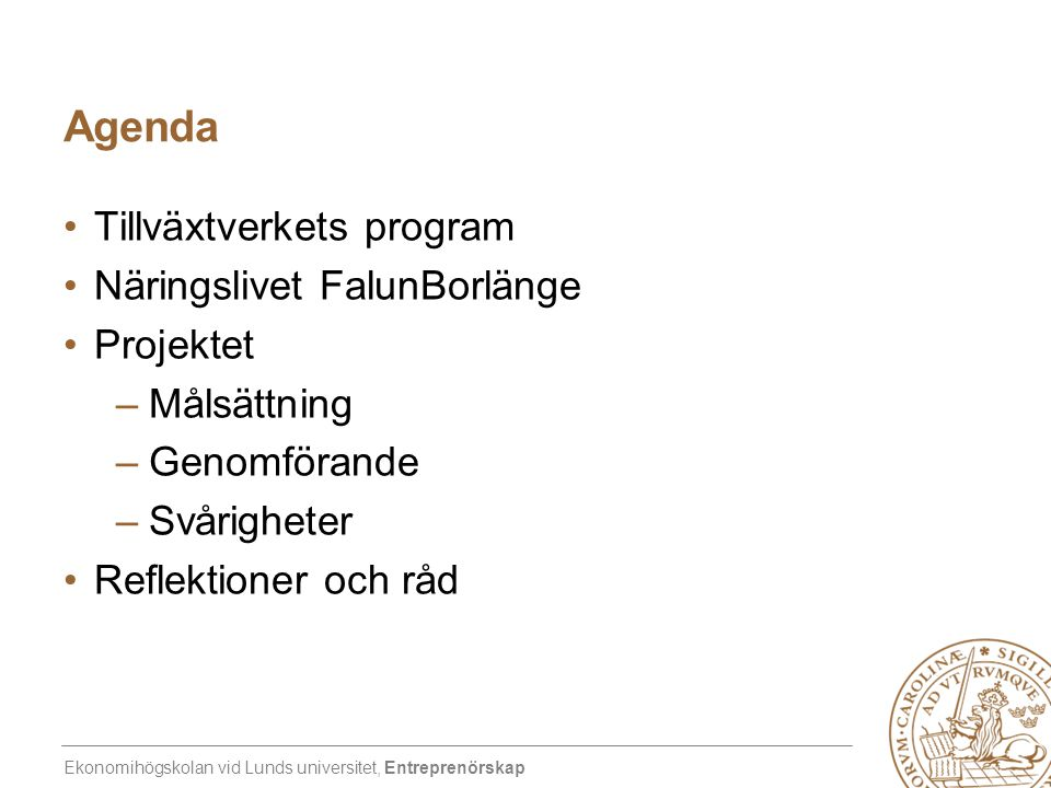 Agenda Tillväxtverkets program Näringslivet FalunBorlänge Projektet