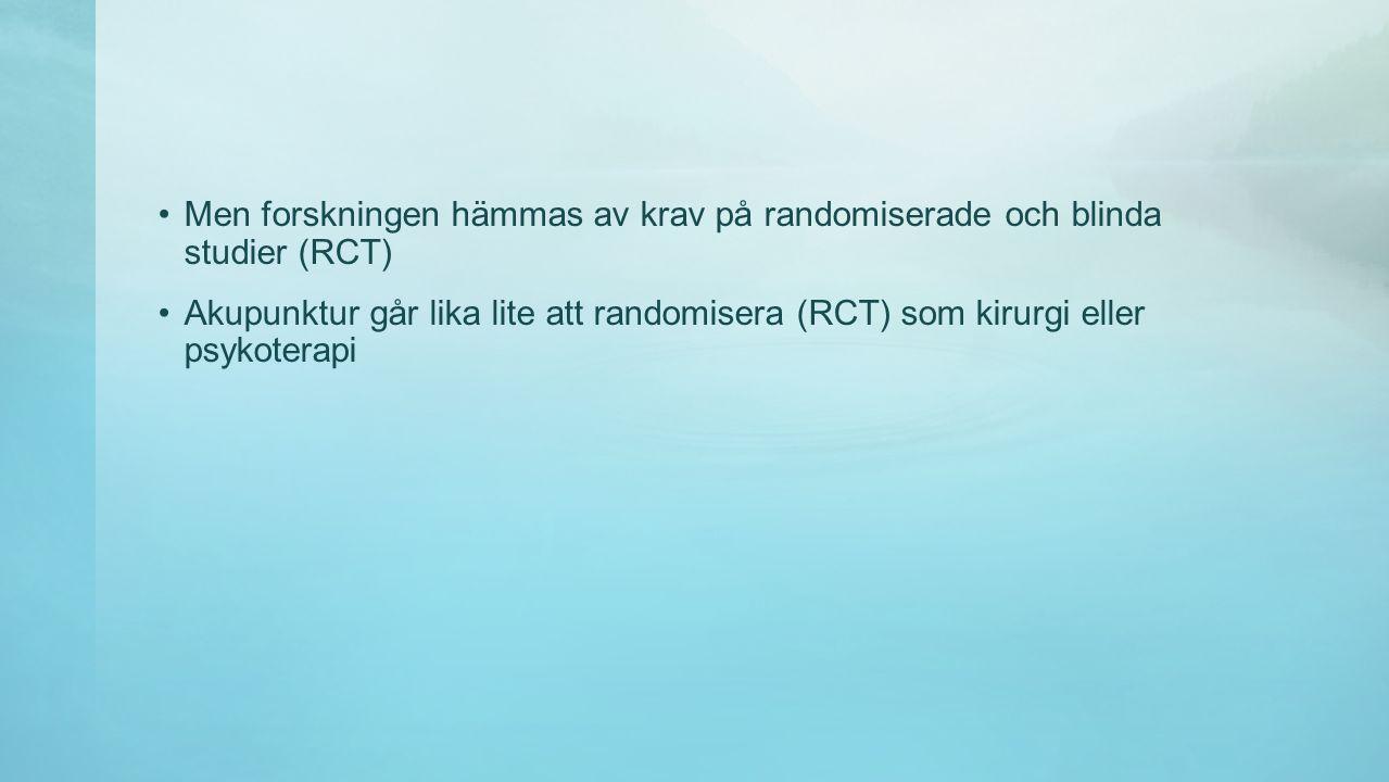 Men forskningen hämmas av krav på randomiserade och blinda studier (RCT)
