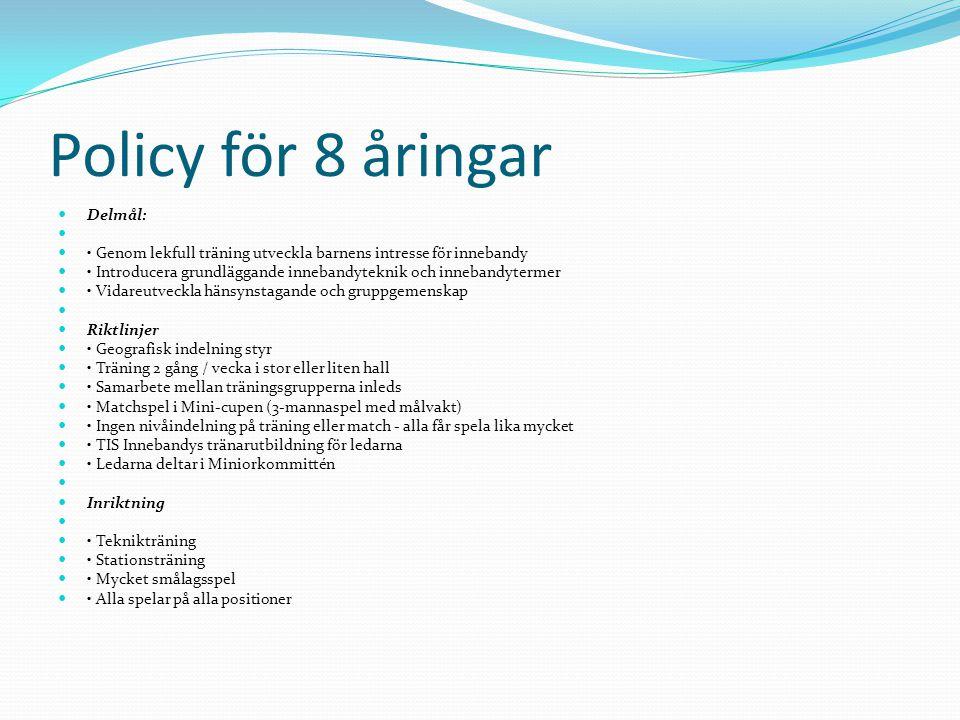 Policy för 8 åringar Delmål: