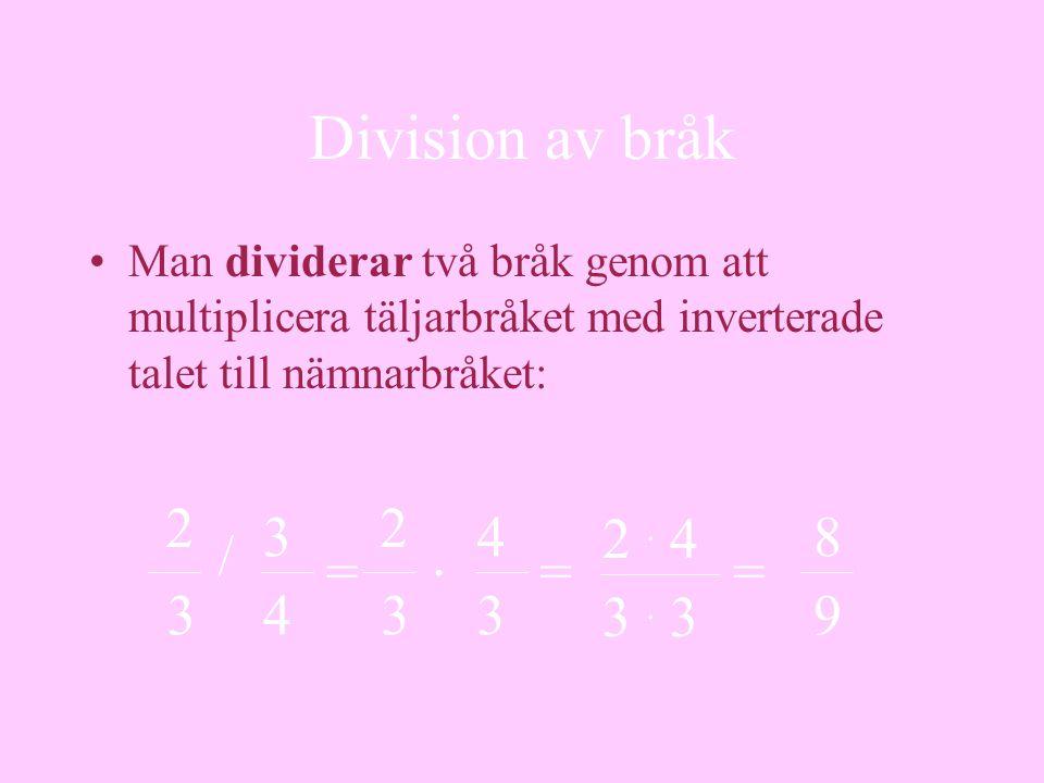Division av bråk Man dividerar två bråk genom att multiplicera täljarbråket med inverterade talet till nämnarbråket: