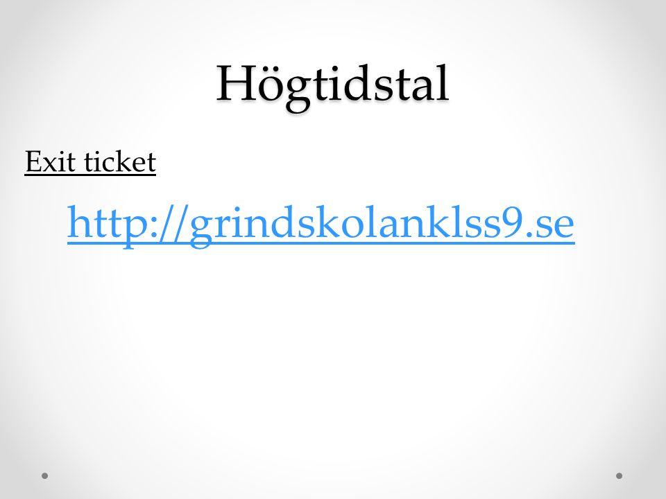 Högtidstal Exit ticket http://grindskolanklss9.se