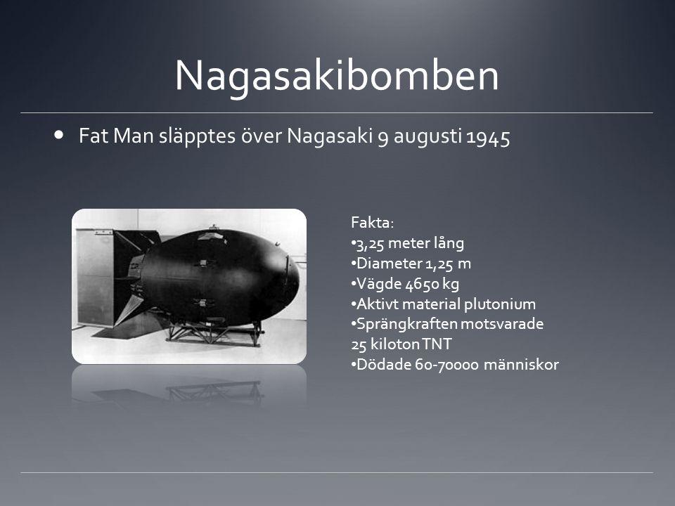 Nagasakibomben Fat Man släpptes över Nagasaki 9 augusti 1945 Fakta: