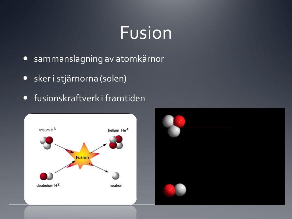 Fusion sammanslagning av atomkärnor sker i stjärnorna (solen)