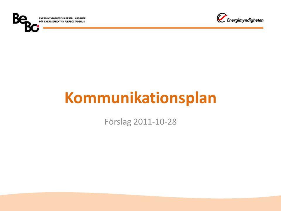 Kommunikationsplan Förslag 2011-10-28