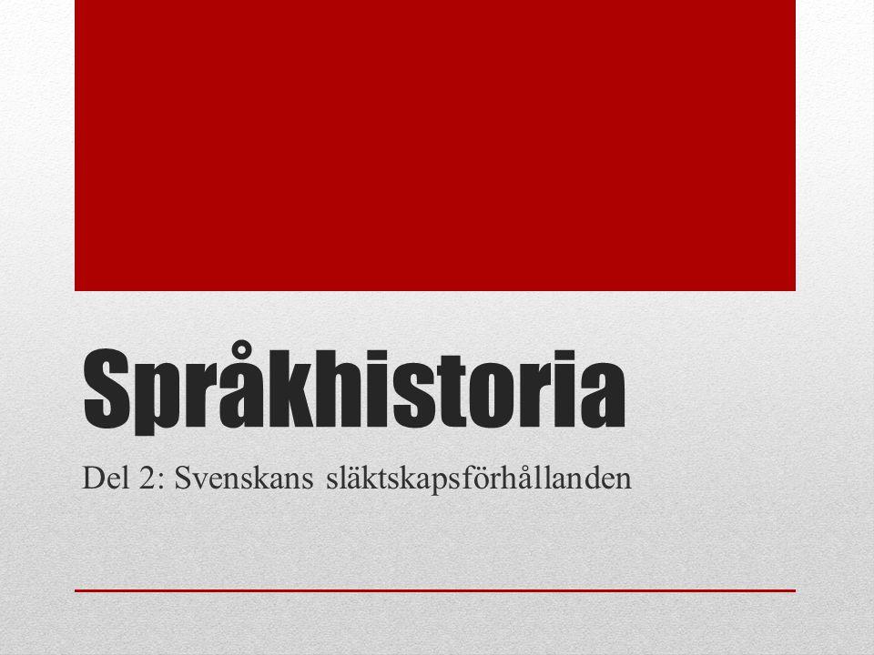 Del 2: Svenskans släktskapsförhållanden