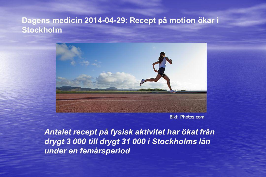 Dagens medicin 2014-04-29: Recept på motion ökar i Stockholm