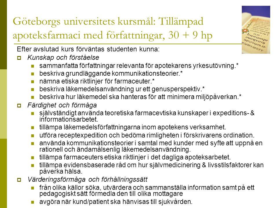 Göteborgs universitets kursmål: Tillämpad apoteksfarmaci med författningar, 30 + 9 hp