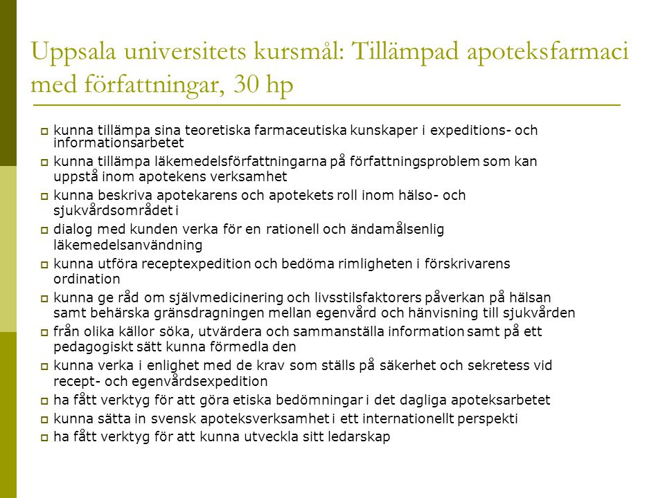 Uppsala universitets kursmål: Tillämpad apoteksfarmaci med författningar, 30 hp
