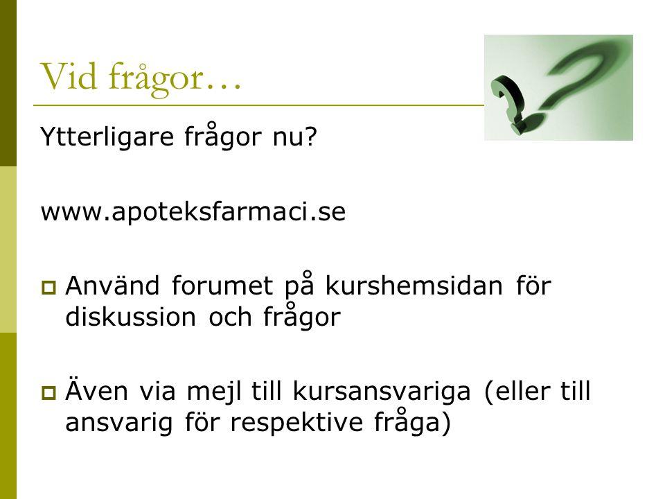 Vid frågor… Ytterligare frågor nu www.apoteksfarmaci.se