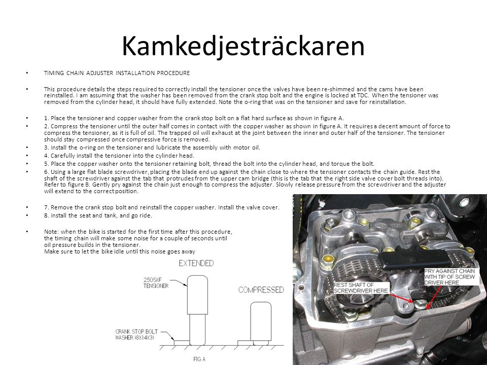 Kamkedjesträckaren TIMING CHAIN ADJUSTER INSTALLATION PROCEDURE