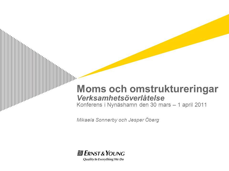 Moms och omstruktureringar Verksamhetsöverlåtelse Konferens i Nynäshamn den 30 mars – 1 april 2011