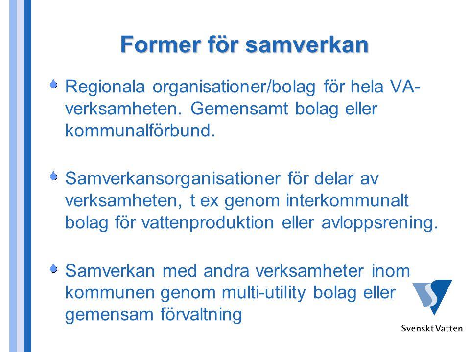 Former för samverkan Regionala organisationer/bolag för hela VA-verksamheten. Gemensamt bolag eller kommunalförbund.
