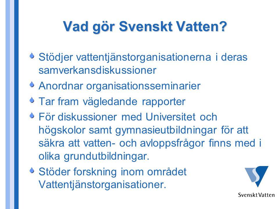 Vad gör Svenskt Vatten Stödjer vattentjänstorganisationerna i deras samverkansdiskussioner. Anordnar organisationsseminarier.