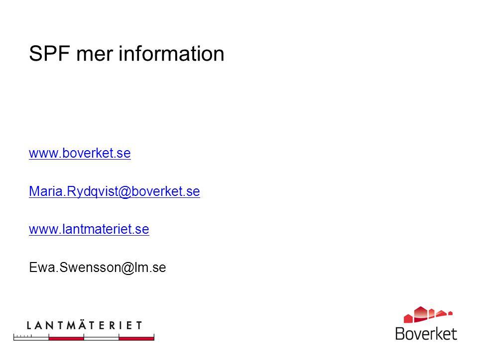 SPF mer information www.boverket.se Maria.Rydqvist@boverket.se