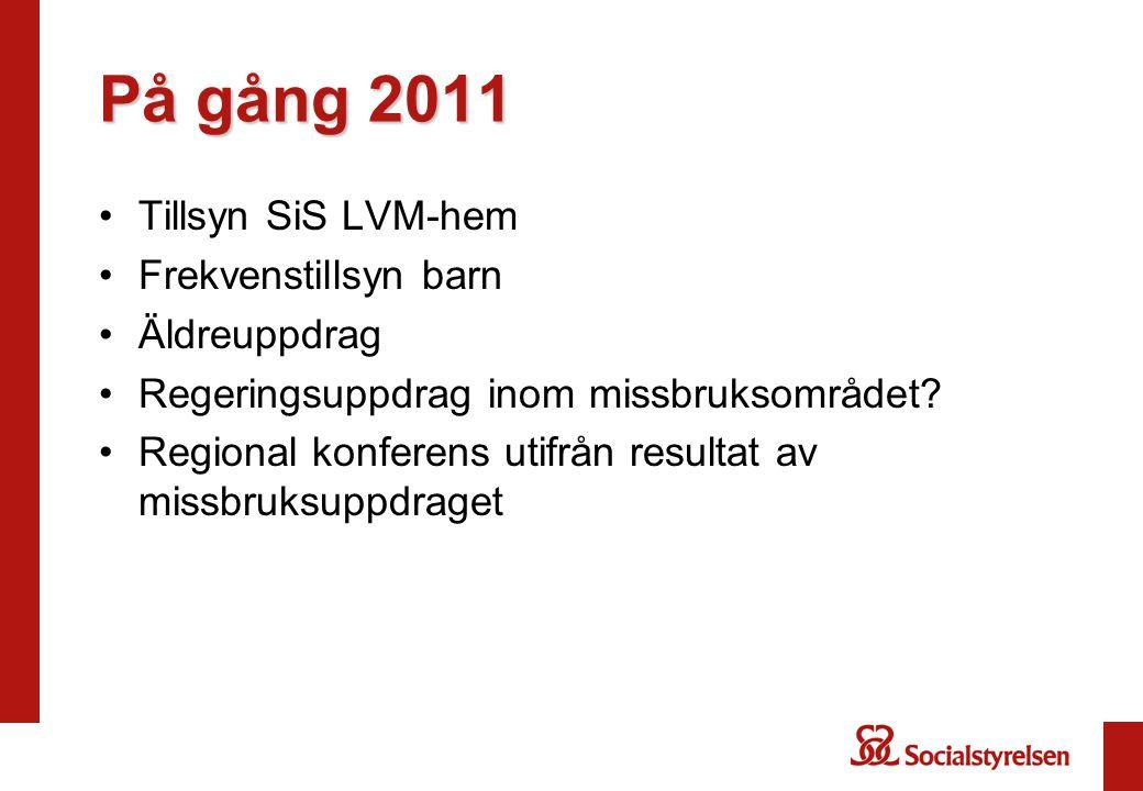 På gång 2011 Tillsyn SiS LVM-hem Frekvenstillsyn barn Äldreuppdrag