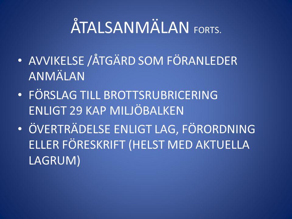 ÅTALSANMÄLAN FORTS. AVVIKELSE /ÅTGÄRD SOM FÖRANLEDER ANMÄLAN