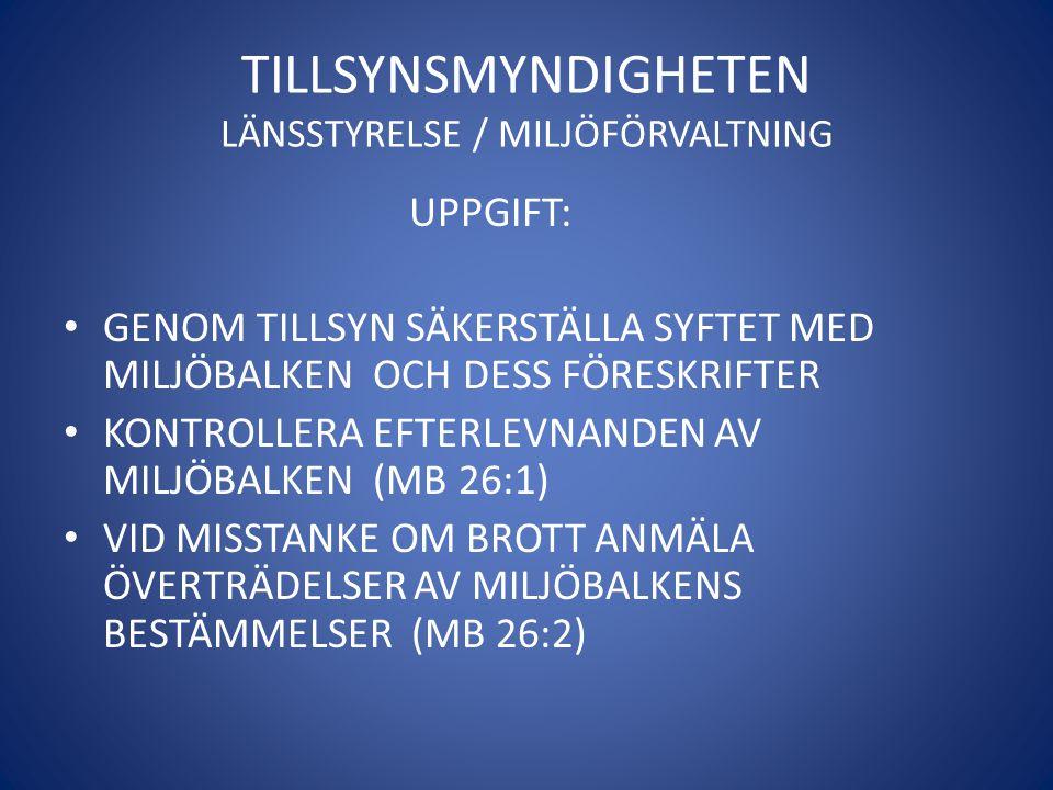 TILLSYNSMYNDIGHETEN LÄNSSTYRELSE / MILJÖFÖRVALTNING