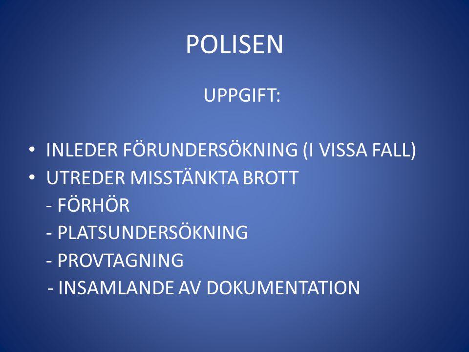 POLISEN UPPGIFT: INLEDER FÖRUNDERSÖKNING (I VISSA FALL)