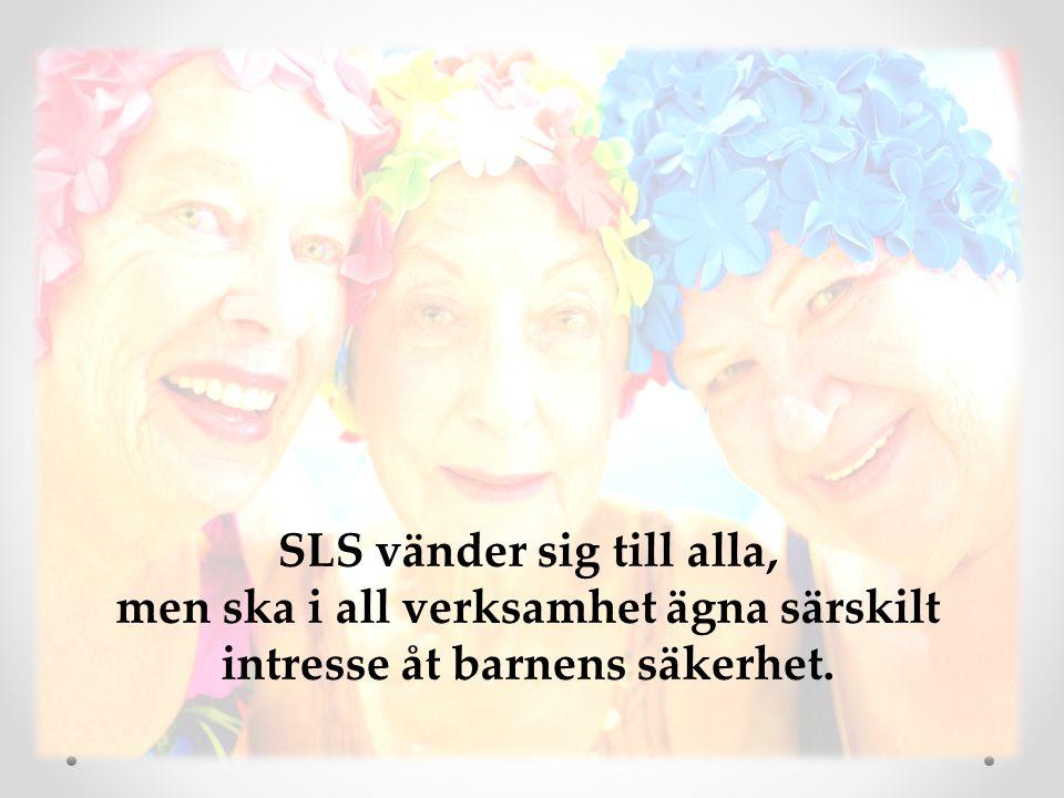 SLS vänder sig till alla, men ska i all verksamhet ägna särskilt