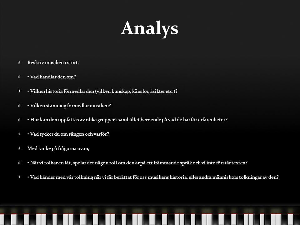 Analys Beskriv musiken i stort. • Vad handlar den om