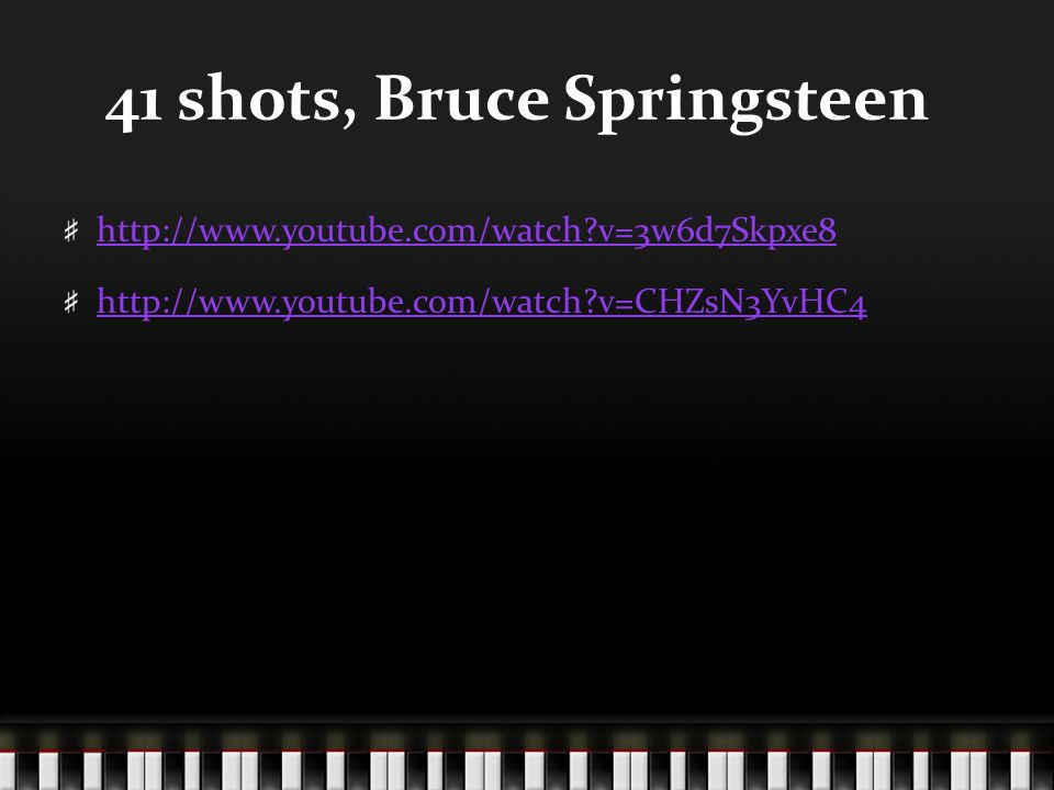 41 shots, Bruce Springsteen