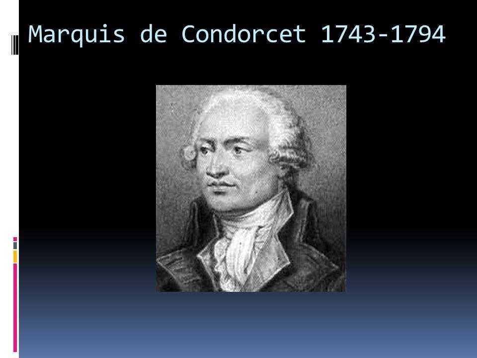 Marquis de Condorcet 1743-1794