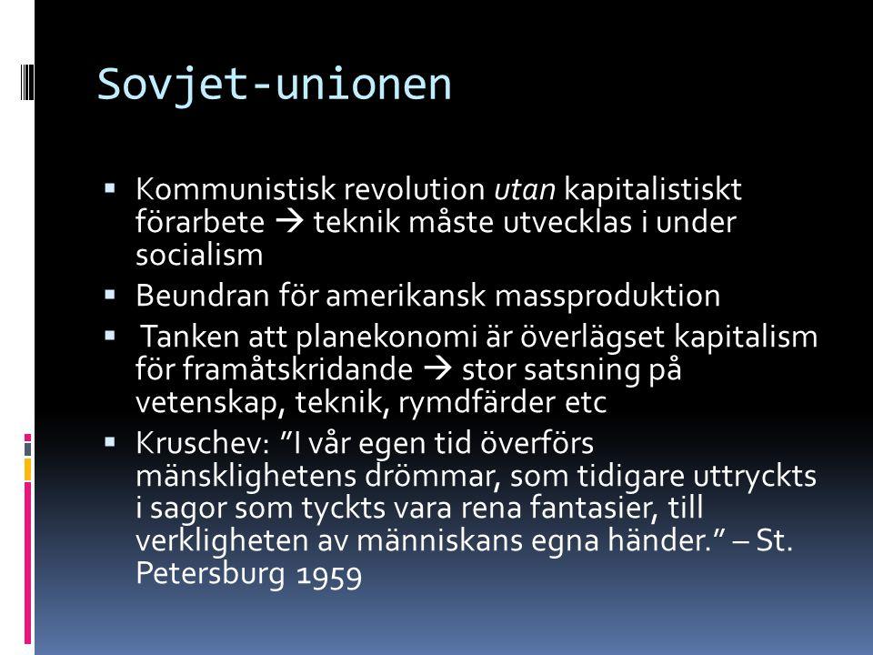 Sovjet-unionen Kommunistisk revolution utan kapitalistiskt förarbete  teknik måste utvecklas i under socialism.