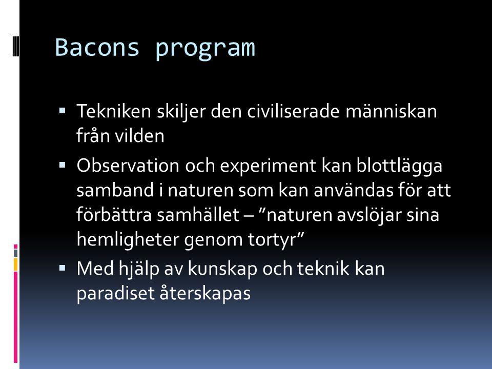 Bacons program Tekniken skiljer den civiliserade människan från vilden