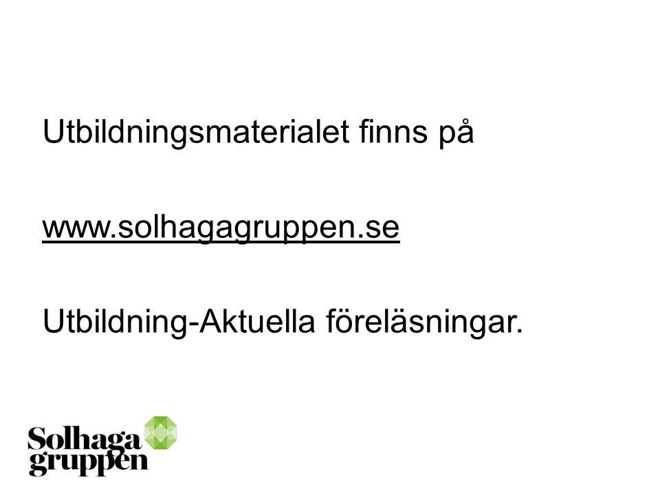 Utbildningsmaterialet finns på www. solhagagruppen