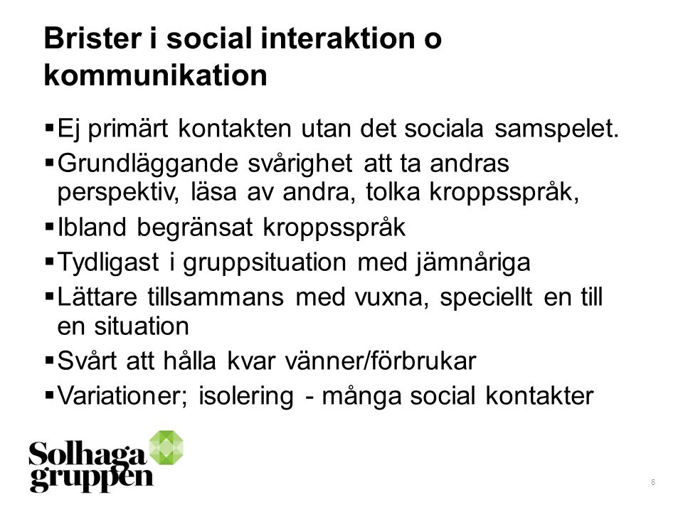 Brister i social interaktion o kommunikation