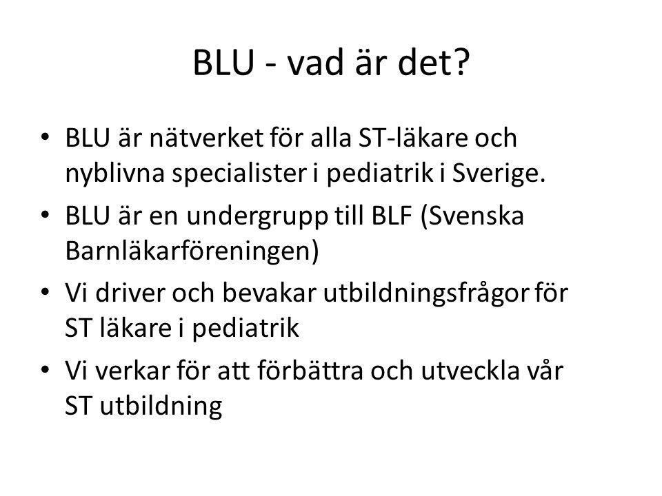 BLU - vad är det BLU är nätverket för alla ST-läkare och nyblivna specialister i pediatrik i Sverige.
