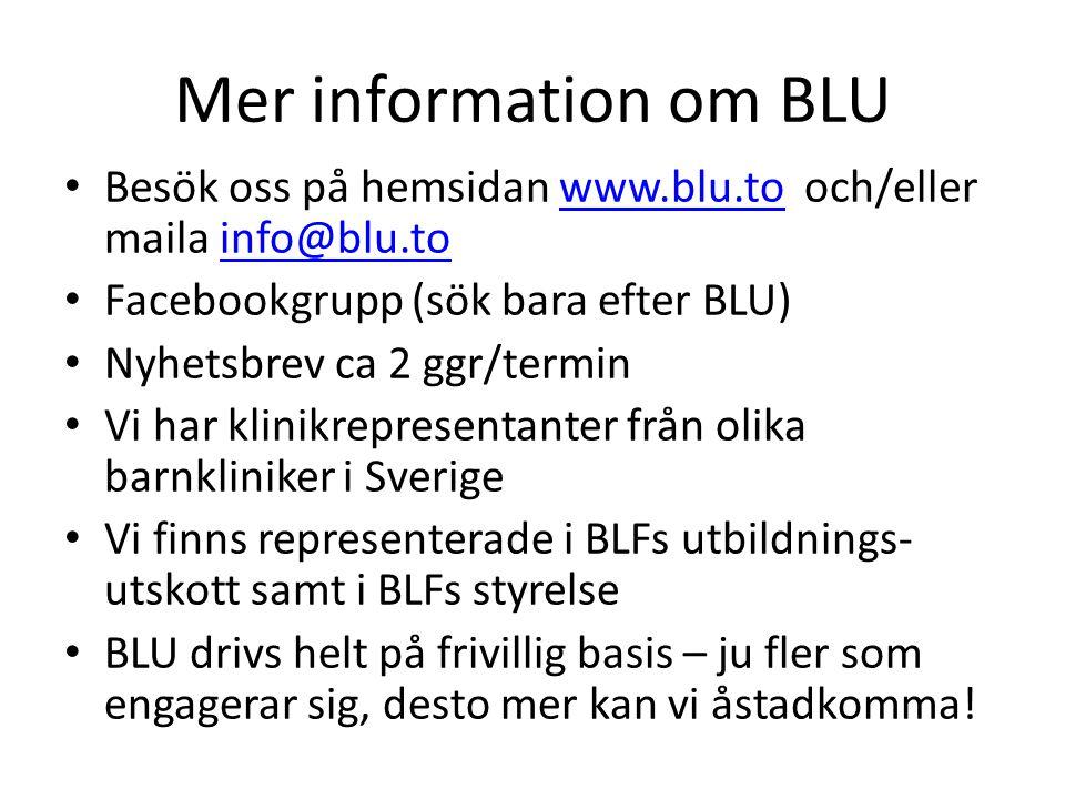Mer information om BLU Besök oss på hemsidan www.blu.to och/eller maila info@blu.to. Facebookgrupp (sök bara efter BLU)