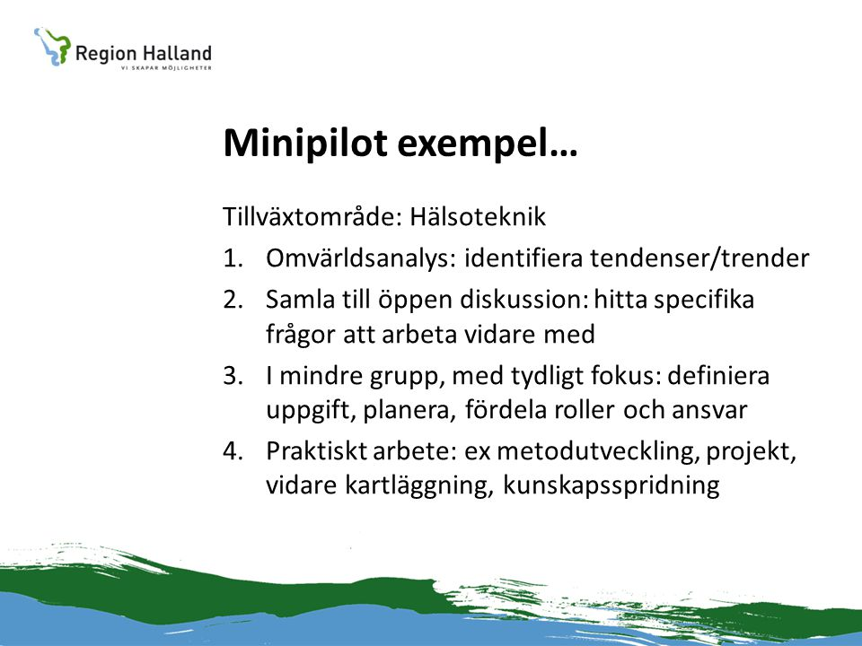 Minipilot exempel… Tillväxtområde: Hälsoteknik