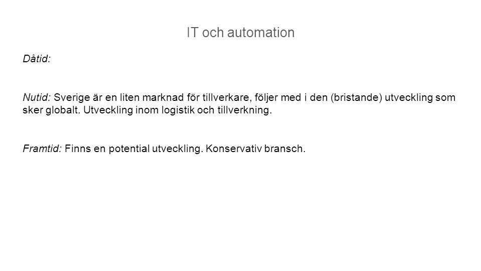 IT och automation Dåtid: