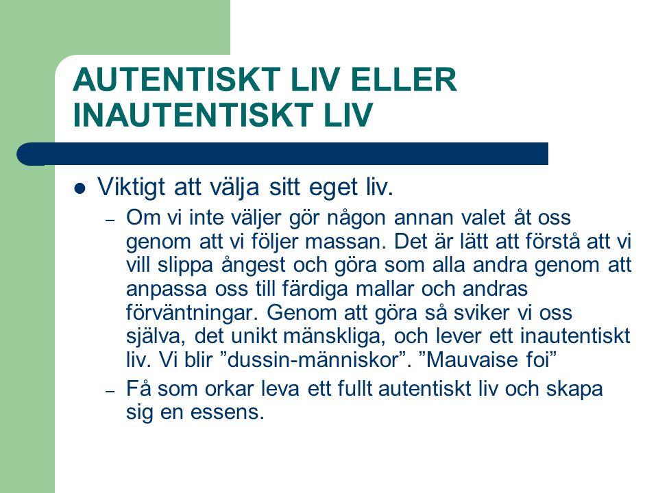 AUTENTISKT LIV ELLER INAUTENTISKT LIV