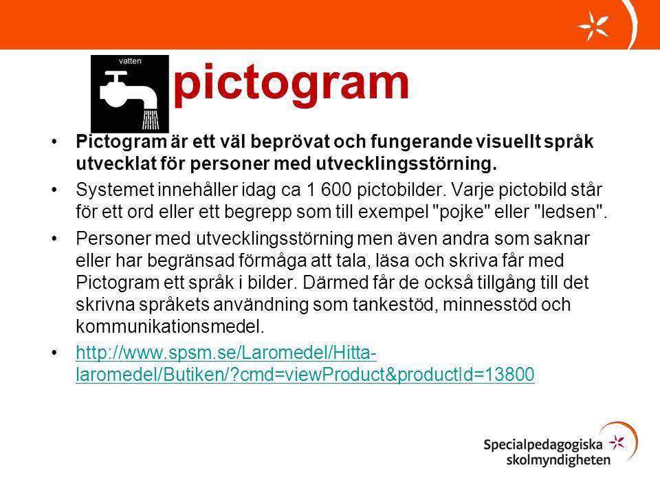 pictogram Pictogram är ett väl beprövat och fungerande visuellt språk utvecklat för personer med utvecklingsstörning.