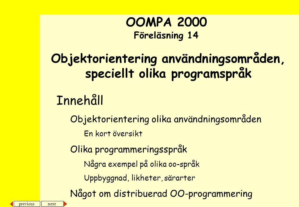 Objektorientering användningsområden, speciellt olika programspråk