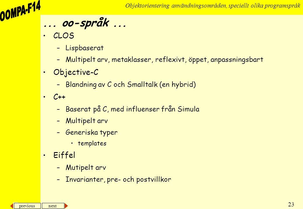 ... oo-språk ... CLOS Objective-C C++ Eiffel Lispbaserat