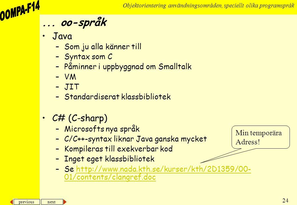 ... oo-språk Java C# (C-sharp) Som ju alla känner till Syntax som C