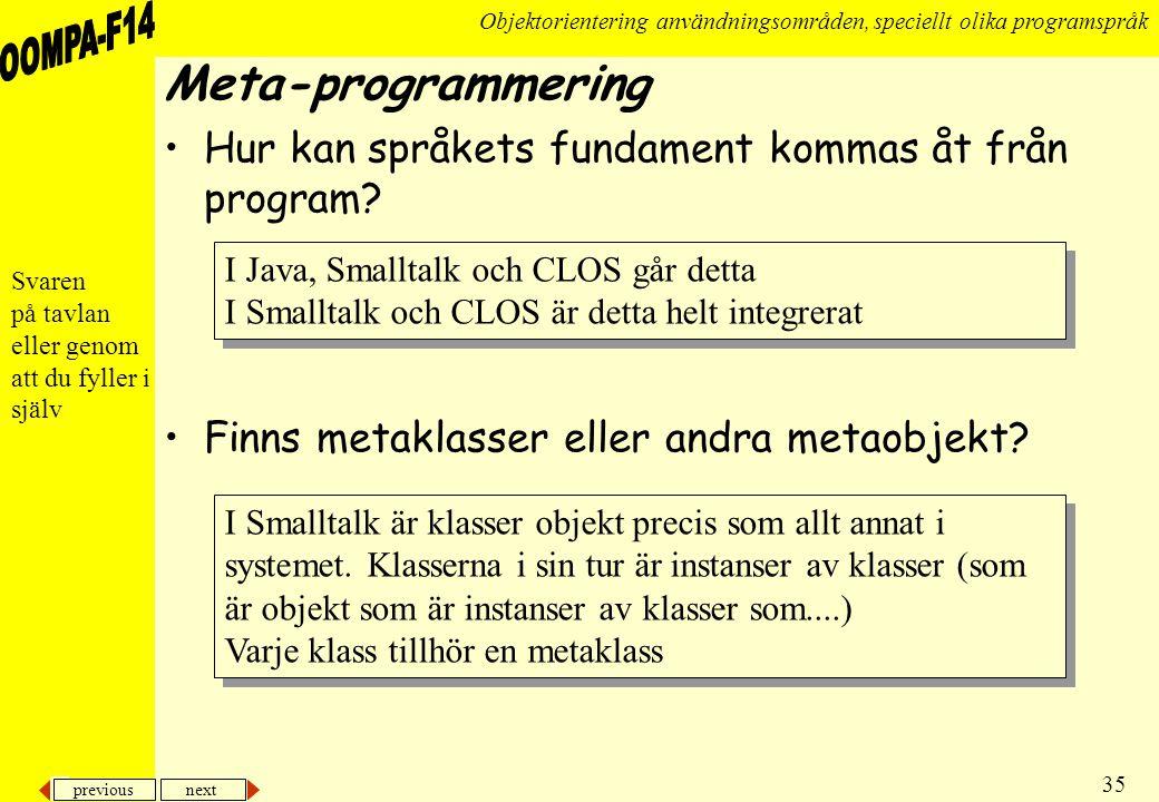Meta-programmering Hur kan språkets fundament kommas åt från program