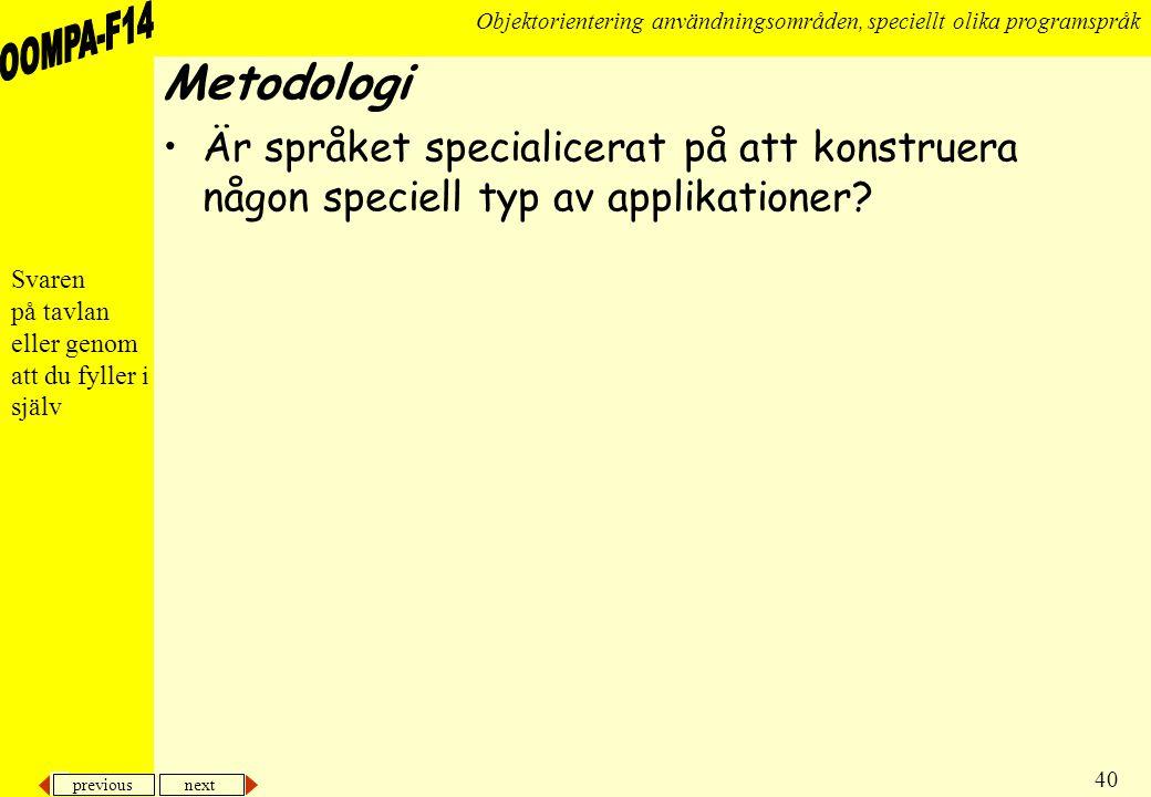 Metodologi Är språket specialicerat på att konstruera någon speciell typ av applikationer Svaren.